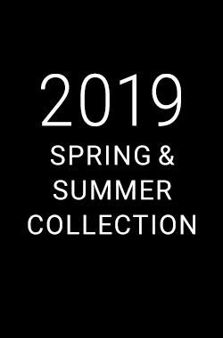 2019 SPRING & SUMMER COLLECTION