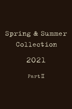 2021 Spring & Summer COLLECTION Part2